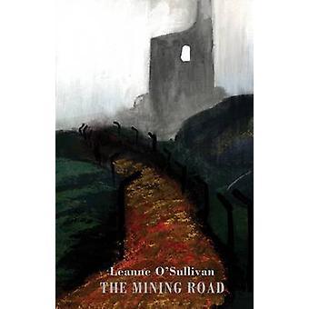 Mining Road by Leanne O Sullivan