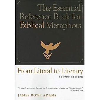 From Literal to Literary: The Essential Reference Book for Biblical Metaphors