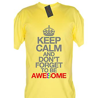 Renowned Keep calm and dont forget to be awesome 0196