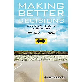 Making Better Decisions by GILBOA