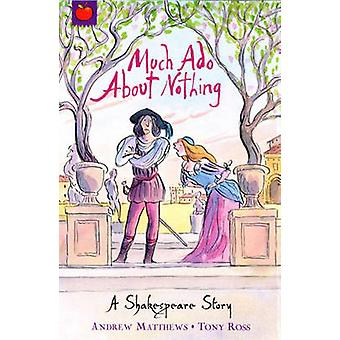 Much Ado About Nothing by William Shakespeare & Andrew Matthews & Tony Ross