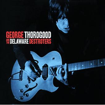 George Thorogood And The Delaware Destroyers by George Thorogood And
