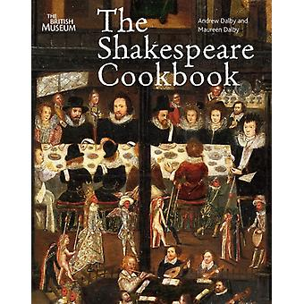 The Shakespeare Cookbook (Paperback) by Dalby Andrew Dalby Maureen
