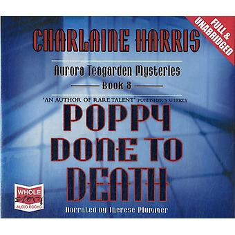 Poppy Done to Death (Unabridged Audiobook) (Audio CD) by Harris Charlaine Plummer Therese