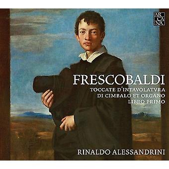 Rinaldo Alessandrini - Frescobaldi: Toccate Dintavolatura Di Cimbalo Et Organo/Libro Primo [CD] USA import