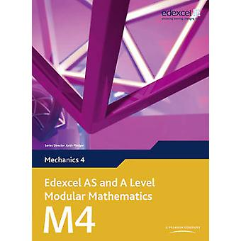 Edexcel AS and A Level Modular Mathematics Mechanics 4 M4 by Keith Pl
