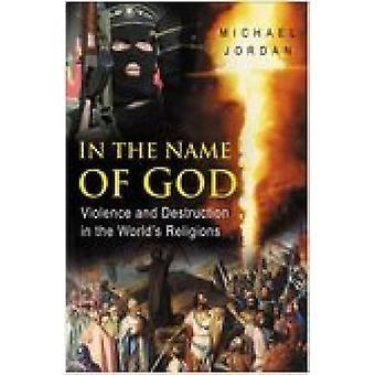 باسم الله-العنف والتدمير في الدين في العالم