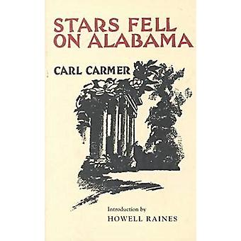 Stars Fell on Alabama (nuova edizione) di Carl Carmer - Howell Raines-