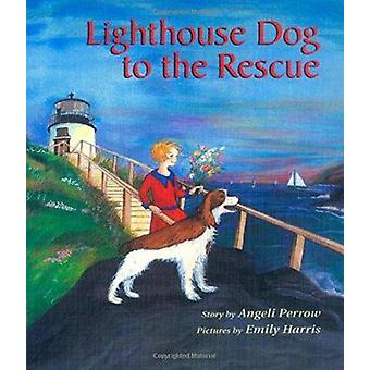 Lighthouse Dog to the Rescue by Angeli Perrow - 9780892726004 Book
