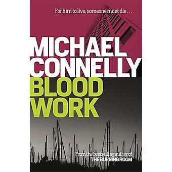 Blood Work by Michael Connelly - 9781409157304 Book