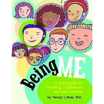 Being Me - A Kid's Guide to Boosting Self-Confidence and Self-Esteem b