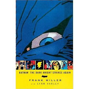 Batman - Dark Knight Strikes Again von Frank Miller - Lynn Varley - Fr