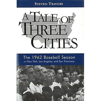 A Tale of Three Cities - The 1962 Baseball Season in New York - Los An