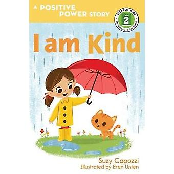 I Am Kind - The Positive Power Series by Suzy Capozzi - 9781623369217