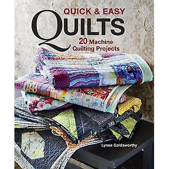 Quick & Easy Quilts - 20 Machine Quilting Projects by Lynne Goldsworth