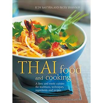 Thai Food and Cooking - A Fiery and Exotic Cuisine - The Tradition - Te