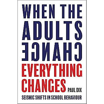 When the Adults Change - Everything Changes - Seismic Shifts in School