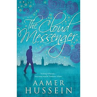 The Cloud Messenger by Aamer Hussein - 9781846590894 Book