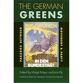 The German Greens - Paradox Between Movement and Party by Margit Mayer