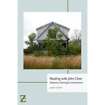 Reading with John Clare - Biopoetics - Sovereignty - Romanticism by Sa