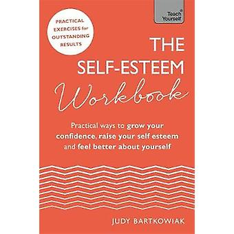 The Self-Esteem Workbook - Practical Ways to grow your confidence - ra