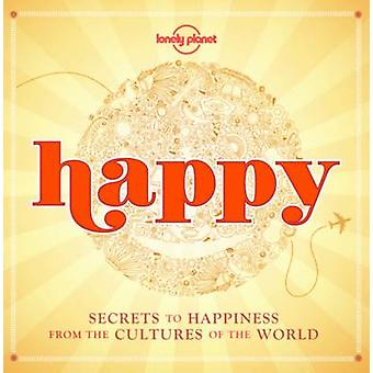 Happy (Mini Edition) - Secrets to Happiness from the Cultures of the W