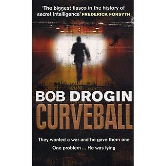 Curveball: Spies, Lies and the Man Behind Them - The Real Reason America Went to War in Iraq