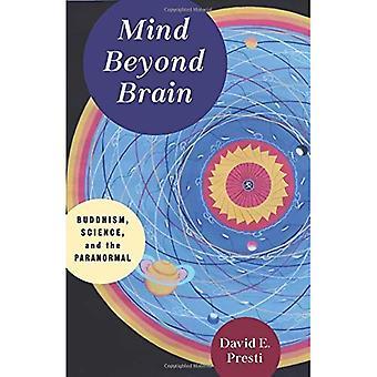 Mente di là del cervello: Buddhismo, scienza e paranormale