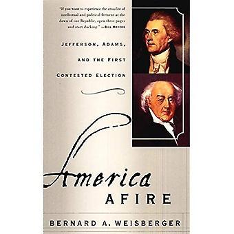 Amerika Brand: Jefferson, Adams und der erste angefochtenen Wahl