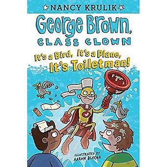 Det är en fågel, det är en plan, det är Toiletman! #17 (George Brown, klassens Clown)