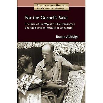 For the Gospel's Sake: The� Rise of the Wycliffe Bible Translators and the Summer Institute of Linguistics (Studies in the� History of Christian Missions (SHCM))
