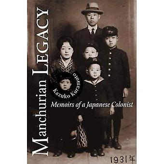 Manchurian Legacy: Memoirs of a Japanese Colonist
