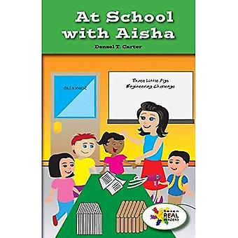 At School with Aisha (Rosen Real Readers: Stem and Steam Collection)
