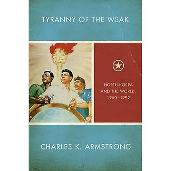 Tyranni av svake: Nord-Korea og verden, 1950 1992 (studier av Weatherhead asiatiske Institute, Columbia...