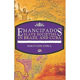 Emancipados: Sociétés d'esclaves au Brésil et à Cuba