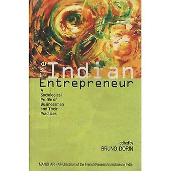 Indian Entrepreneur: A Sociological Profile of Businessmen and Their Practices