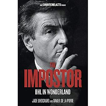 The Impostor: BHL In Wonderland - Bernard Henri Levy (Counterblasts) (Verso Counterblasts)