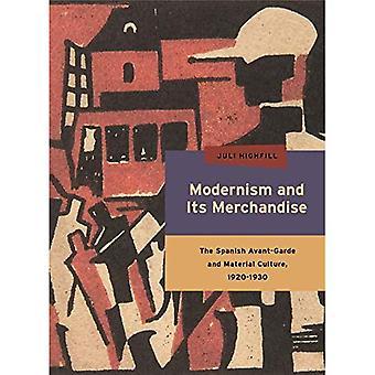 Modernismo e sua mercadoria: A vanguarda espanhola e Material cultura, 1920-1930 (modernismo Refiguring)
