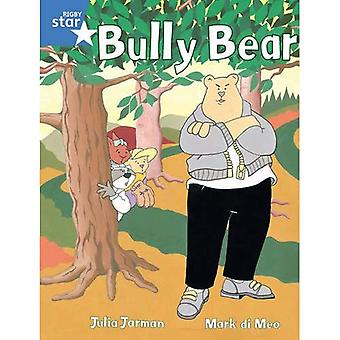 Rigby Star Guided 1 Blue Level: Bully Bear Pupil Book