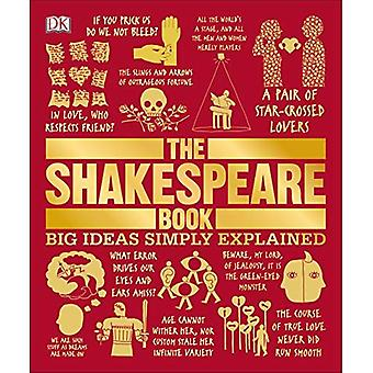 The Shakespeare Book: Big Ideas Simply Explained (Big� Ideas Simply Explained)