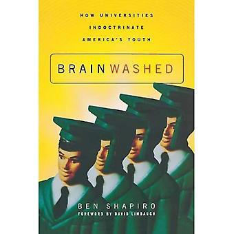 Hjärntvättade: Hur universiteten indoktrinera America's Youth