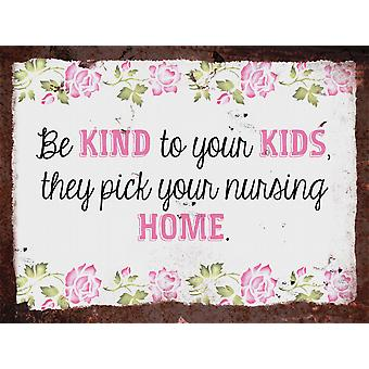Vintage Metal Wall Sign - Be kind to you kids