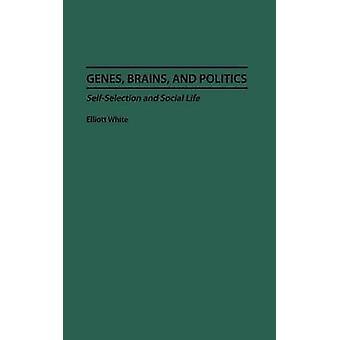 Cerveaux de gènes et autosélection politique et vie sociale par White & Elliott