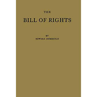 Il Bill of Rights e che cosa vuol dire oggi da Dumbauld & Edward