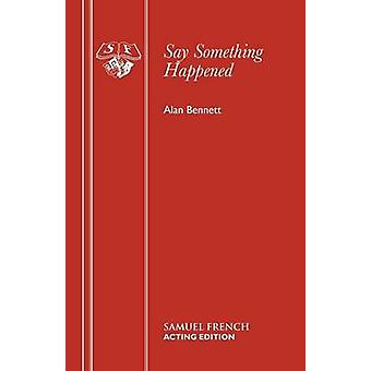 Say Something Happened by Bennett & Alan