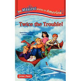 Twice the Trouble by Peel & John
