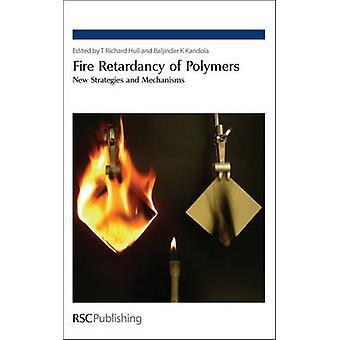 Fire Retardancy of Polymers New Strategies and Mechanisms by Cinausero & Nicolas