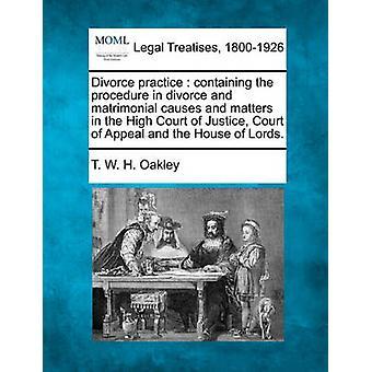 結婚と離婚のプロシージャを含む離婚練習は高等裁判所の正義控訴院と貴族院に事項とします。オークリー ・ t. w. h. によって