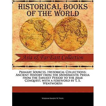 Histoire ancienne de la Perse de Monuments de la période la plus ancienne à la conquête arabe de Sandys w. Vaux & William