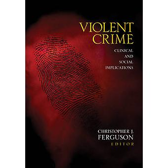 Les crimes violents les Implications cliniques et sociales par Ferguson & Christopher J.